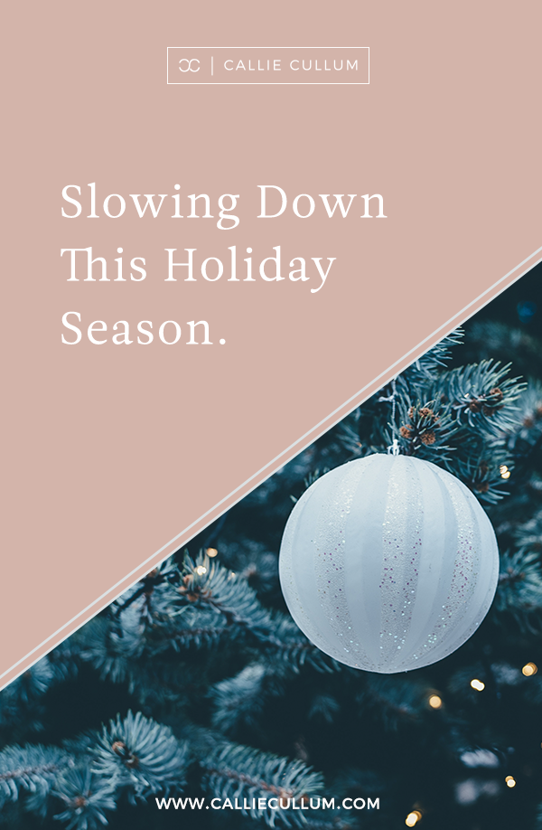 How to Take Time to Slow Down and Take Care of Yourself this Holiday Season While Running an Online Business.