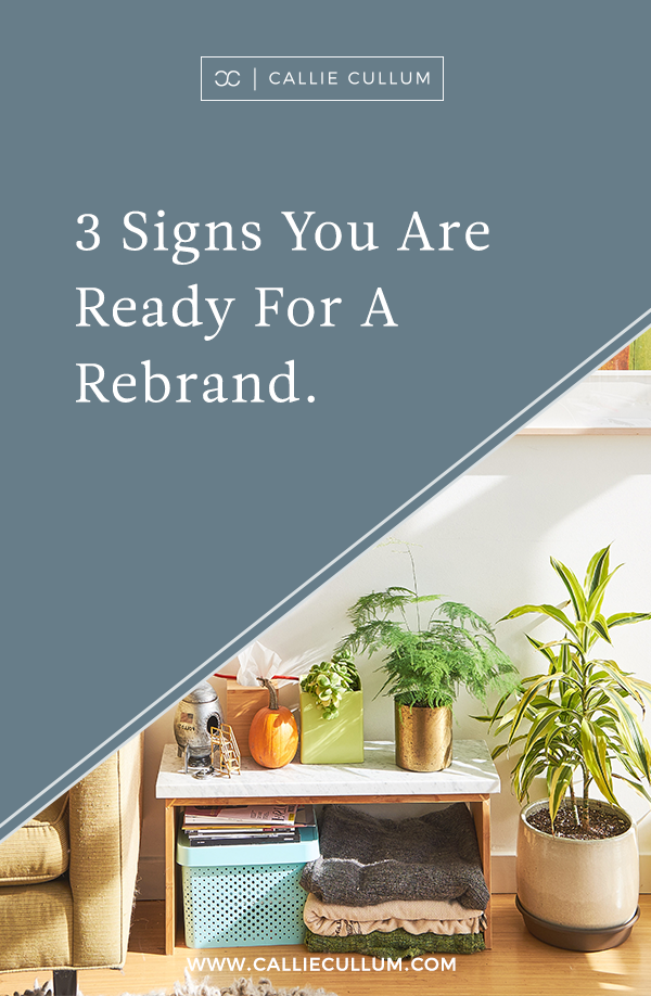 3 Signs You Are Ready For a Rebrand. Find out if it's time for you to give your brand a fresh new look and feel. | Affordable branding services for small businesses. | Custom logo design, web design, and brand strategy. | Modern, iconic, and simplistic style. |  Visit calliecullum.com to learn more.