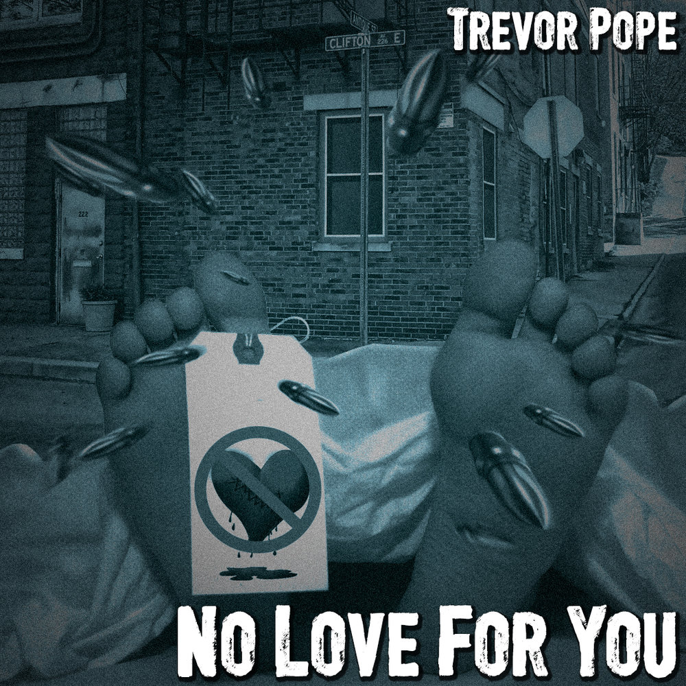 Trevor Pope - No Love For You Single Cover.jpg