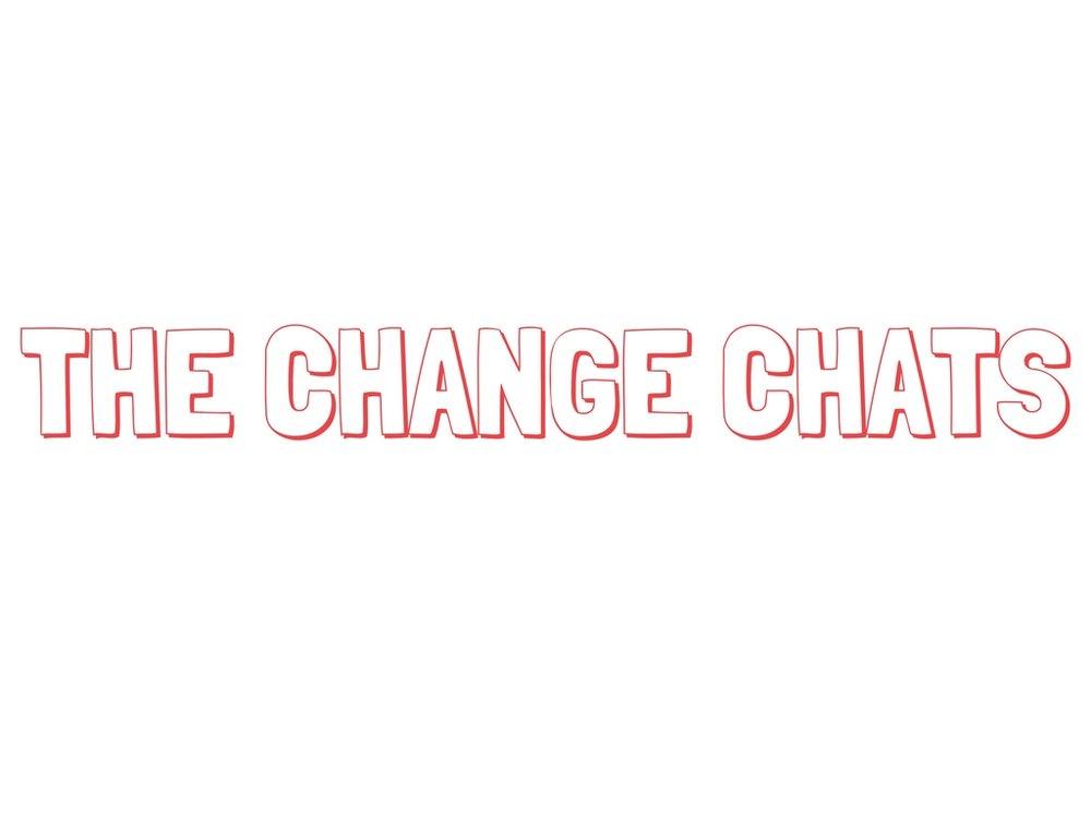 THE CHANGE CHATS.jpg