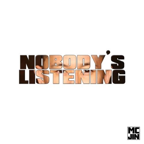 Nobody's Listening by MC Jin