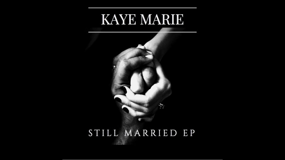 Copy of Still Married by Kaye Marie
