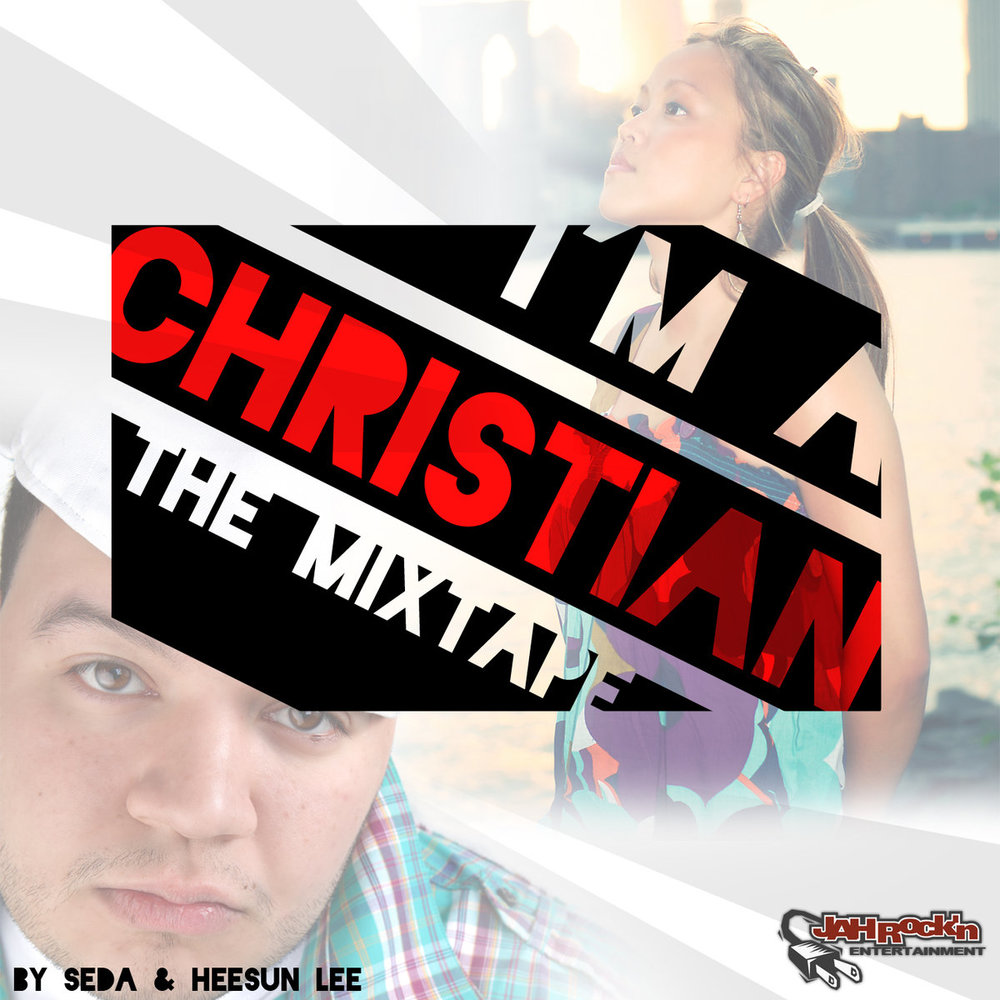 I'm a Christian The Mixtape By Heesun Lee and SeDa