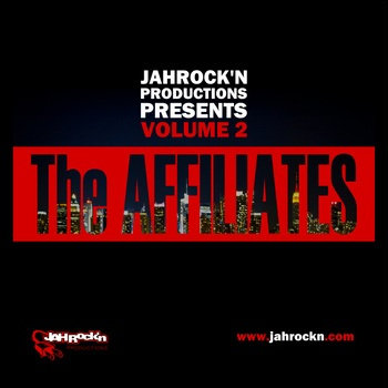 The Affiliates Volume 2 by JahRock'n Productions