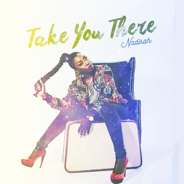 Take You There (SINGLE) by Nadirah