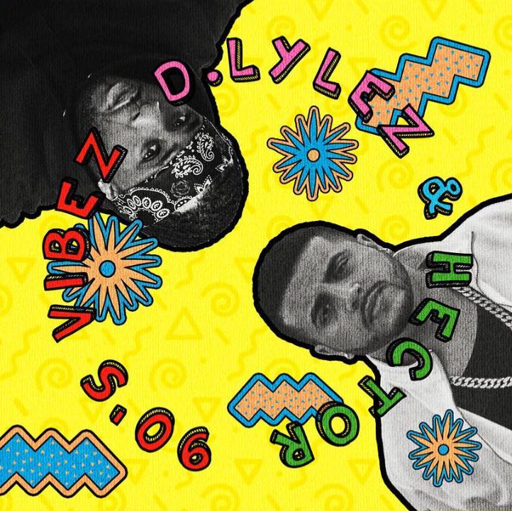90's Vibez (SINGLE) by Hector Dominguez Feat. D. Lylez