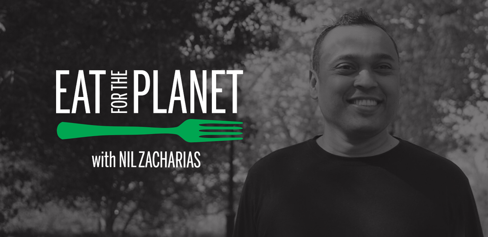 Nil Zacharias's popular interview podcast, Eat for the Planet, shares conversations with environmental change makers from all across the good food space.  Photo source
