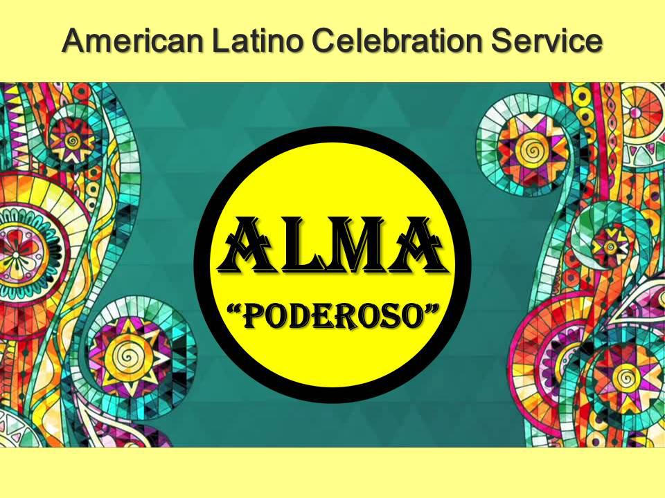 ALMA:American Latino Celebration Service -