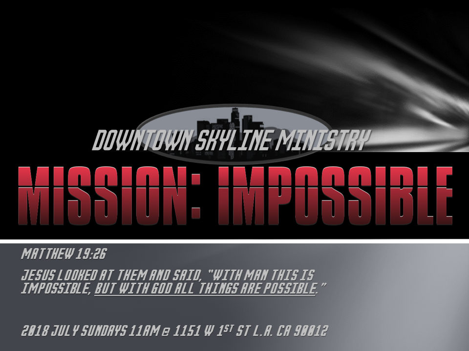 Summer Worship Series: Mission Impossible - Finding it challenging to achieve a goal or overcoming an obstacle? Find out what it'll take to complete that mission.