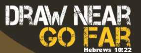 Draw Near . . .     Go Far! - Hebrews 10:22