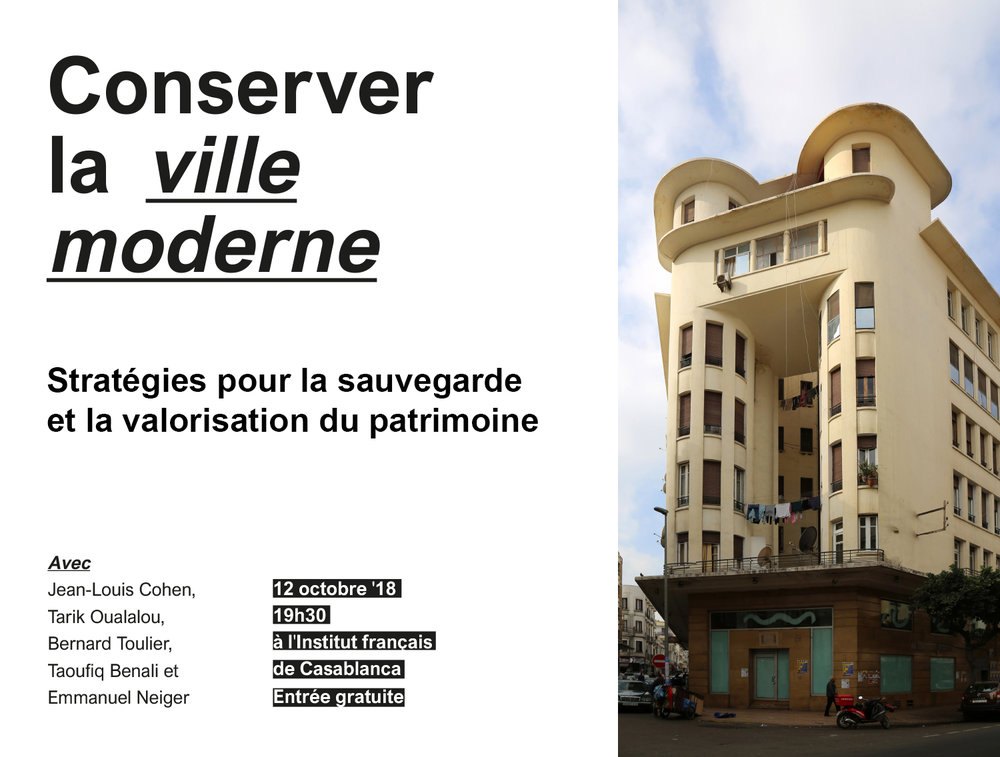 CONF - OCT. 2018   Jean-Louis Cohen and O+C organize a two-day conference-seminar on Casablanca's architectural heritage at the Institut français in Casablanca