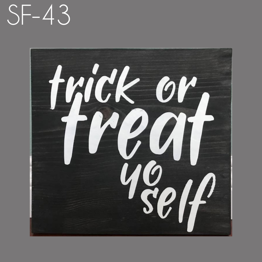SF43 - Trick or Treat Yo Self.jpg