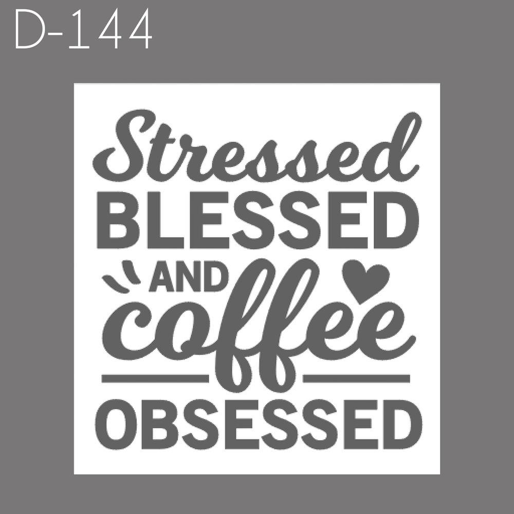 D144 - Stressed Blessed.jpg