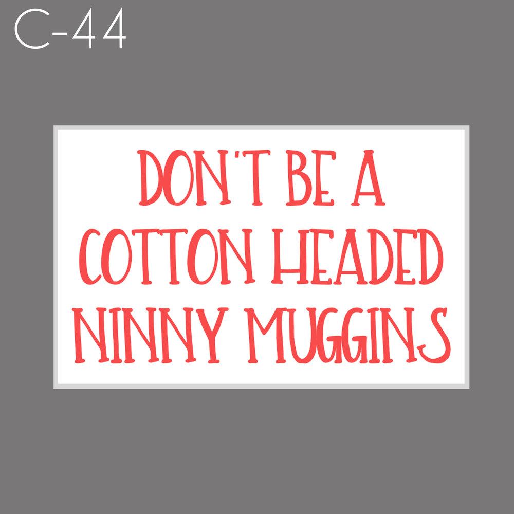 C44 - Ninny Muggins.jpg