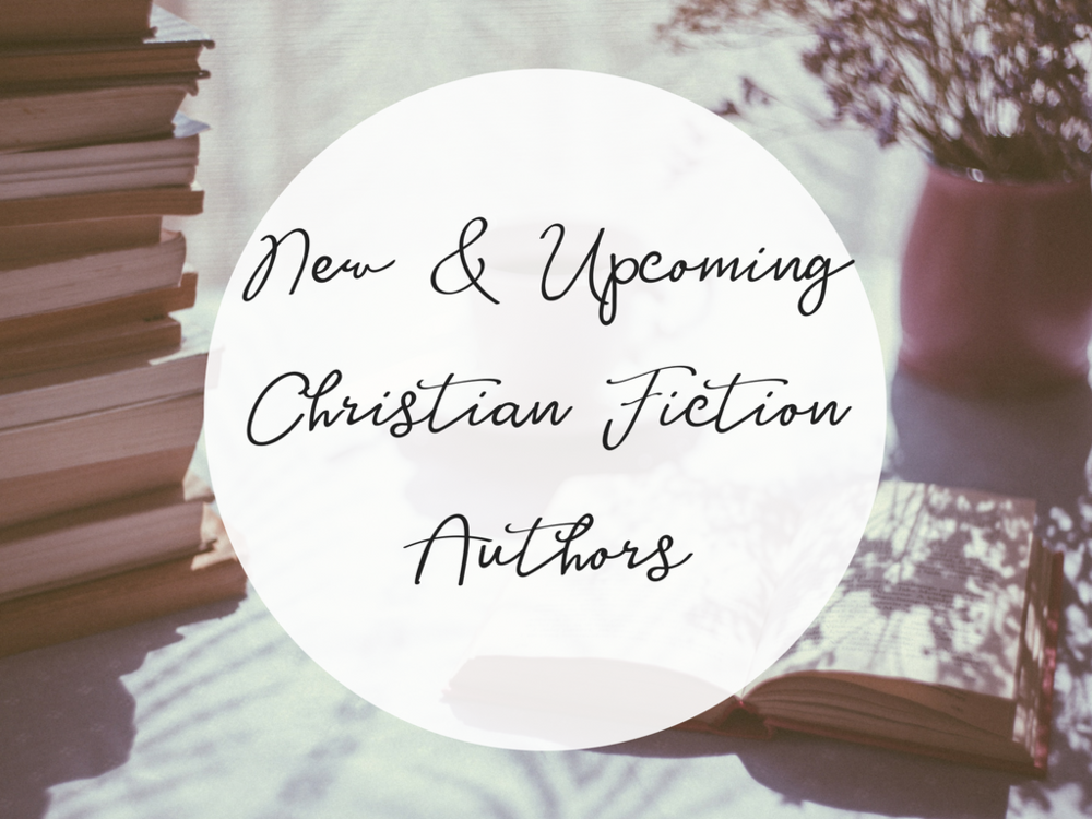 new and upcoming christian fiction authors