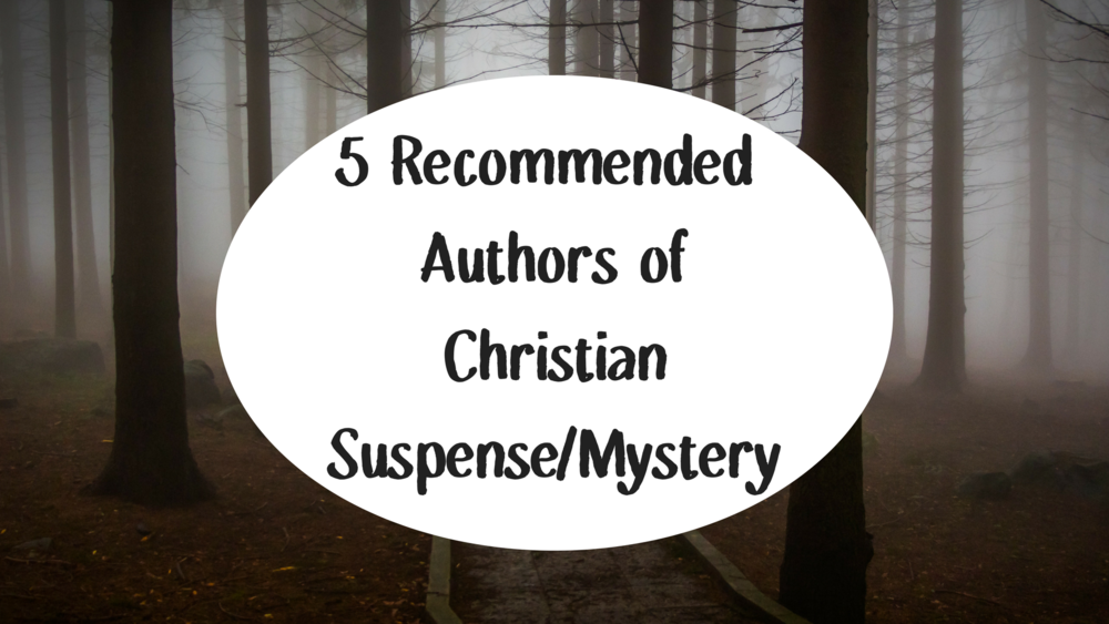 5 Recommended Authors of Christian suspense mystery