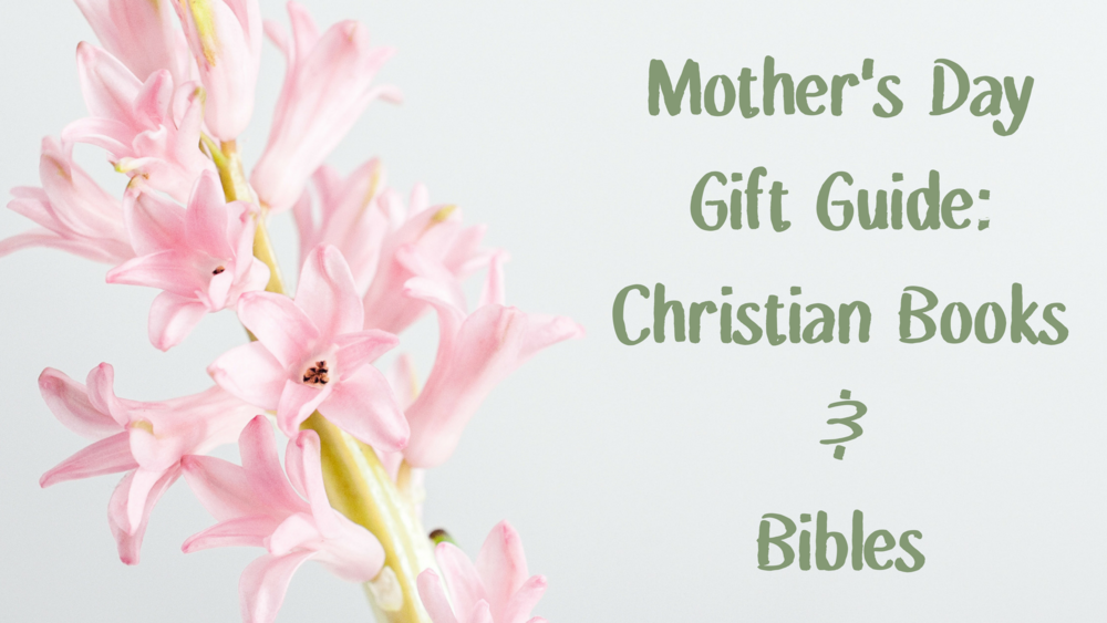 Mother's Day Gift Guide Christian books and bibles