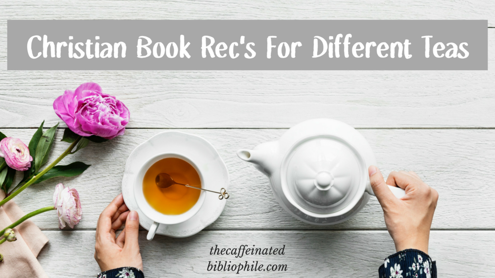 christian book recommendations for different teas