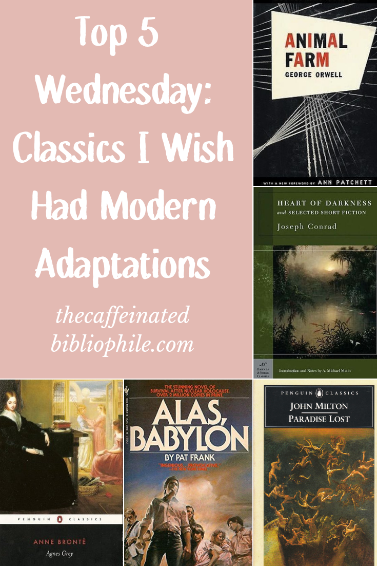 Top 5 Wednesday Classics I Wish had Modern Adaptations