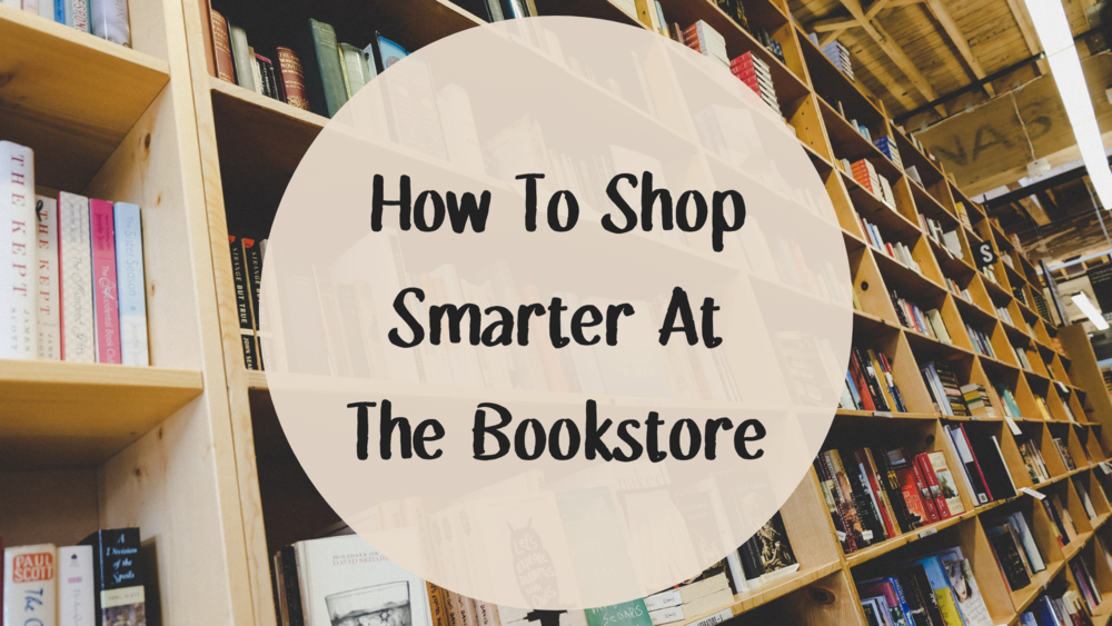 5 tips for shopping smarter at the bookstore