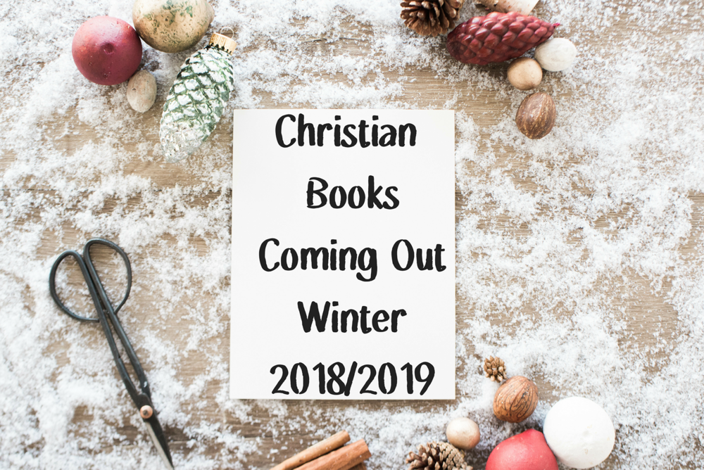 Christian Books Coming Out Winter 2018 2019
