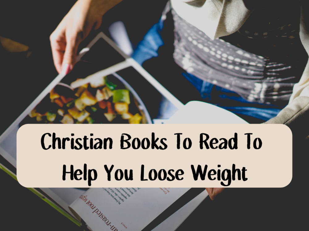 Christian books to read to help you loose weight