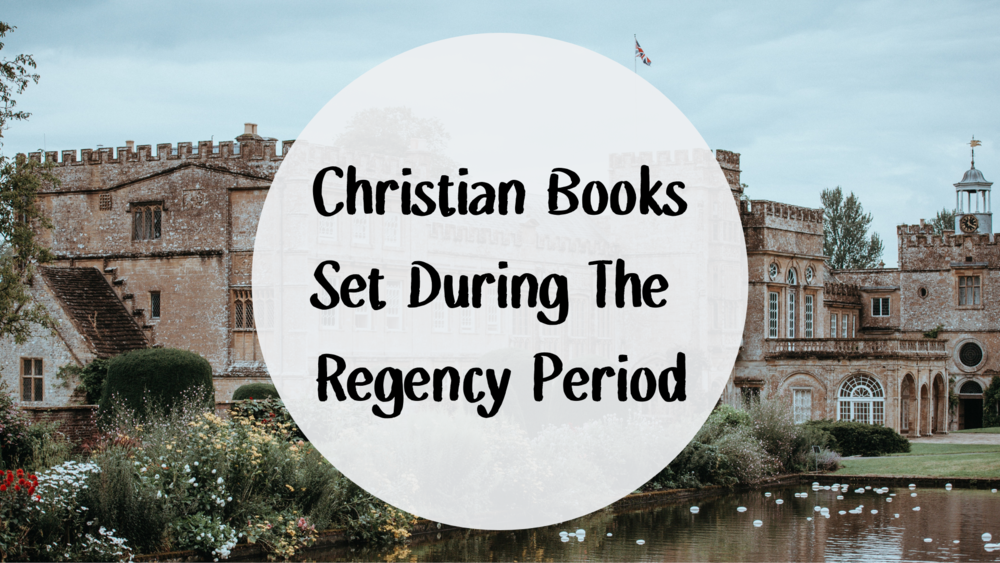 Christian Books Set During The Regency Period