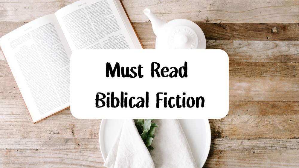 10 Must Read Biblical Fiction books