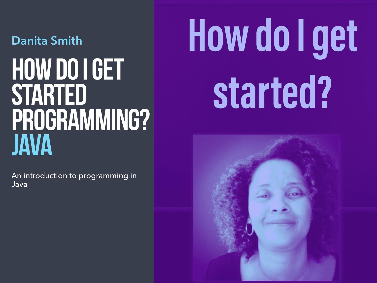 How Do I Get Started? Java 1