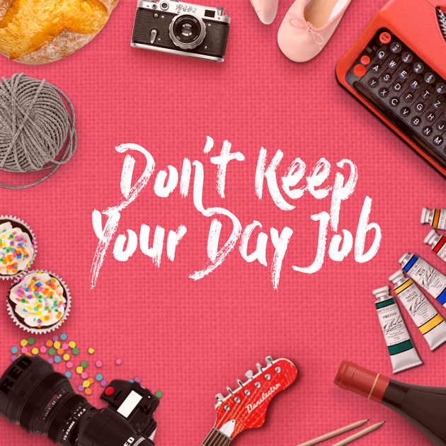 Don't Keep Your Day Job with Cathy Heller