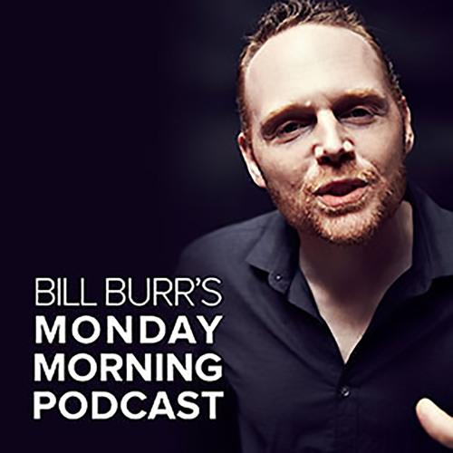 3. Bill Burr's Monday Morning Podcast -