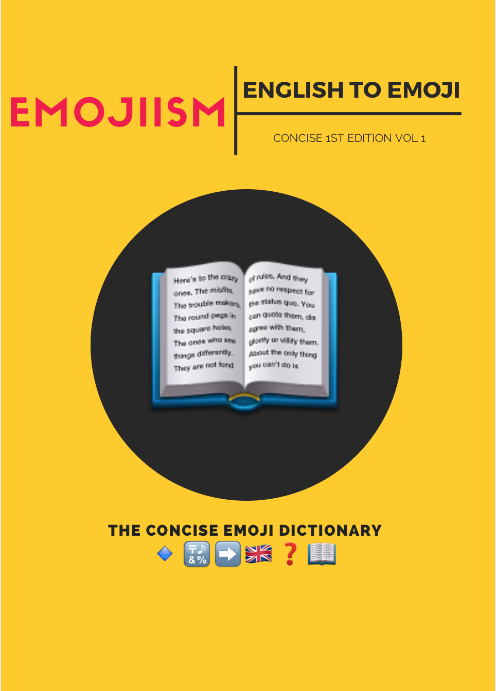 The English to Emoji dictionary, for English speakers to translate Emojists, as they speak completely in emojis *Graphic: Alaina Watson