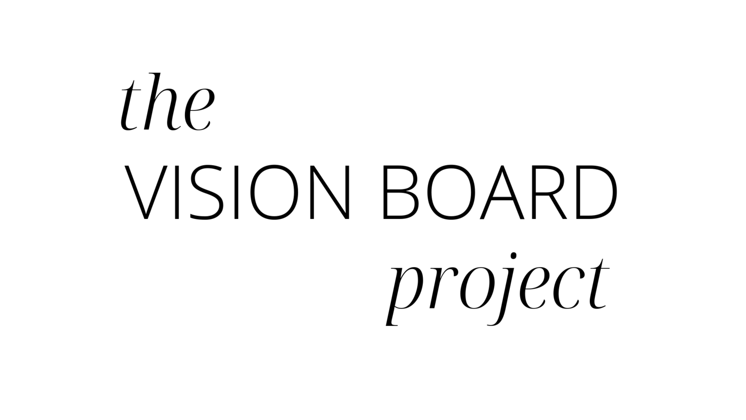 The Vision Board Project