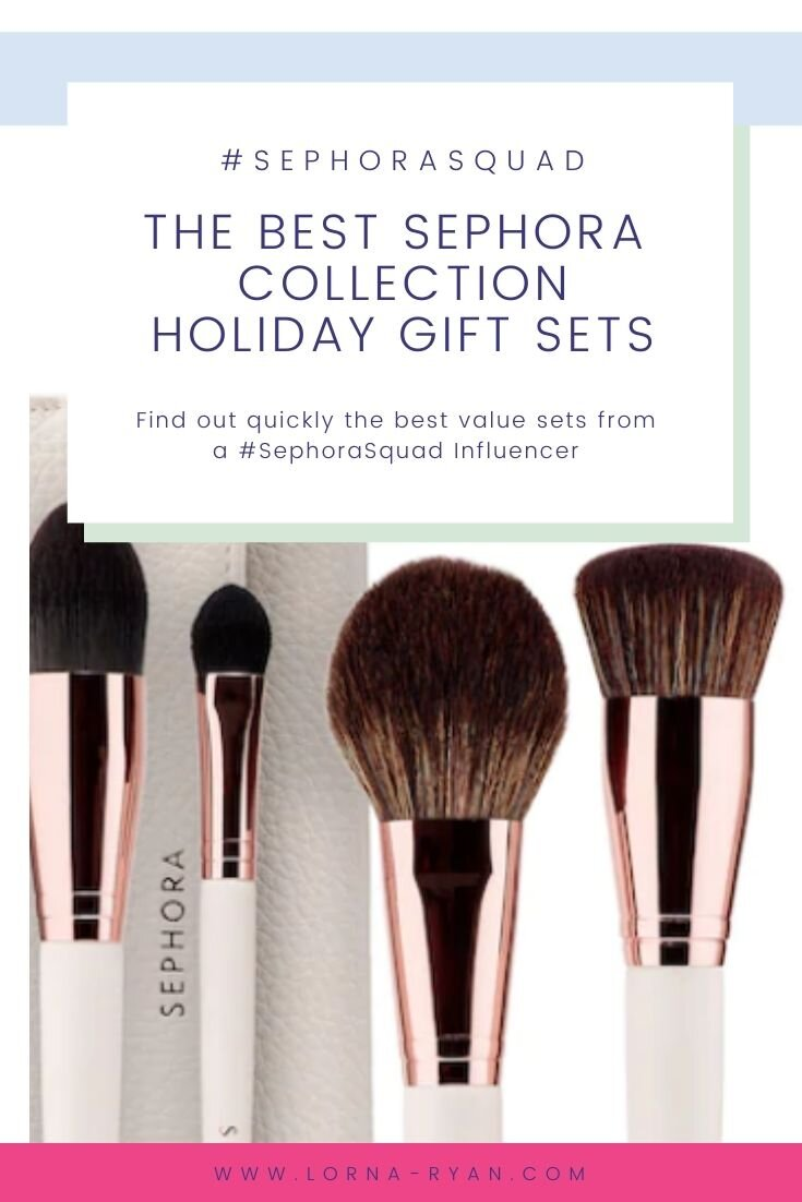 Best 15 Sephora Collection Holiday Gift Sets 2020 For Beauty Lovers From A Sephorasquad Influencer Lorna Ryan A Fashion Beauty Travel Blog Based In San Francisco