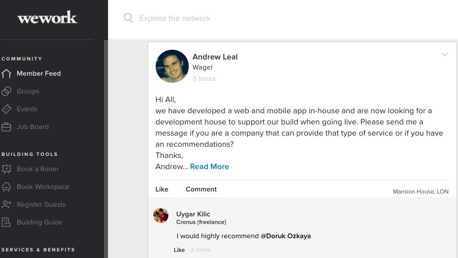 ウェブ・モバイルアプリを開発し、デベロップメントハウスを探しているメンバーの投稿。そういったサービスを提供している会社や、その他おすすめを聞いているが、早速コメントが寄せられている。  出典:https://members.wework.com/