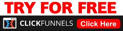 try clickfunnels for free today now click here for ClickFunnel trial