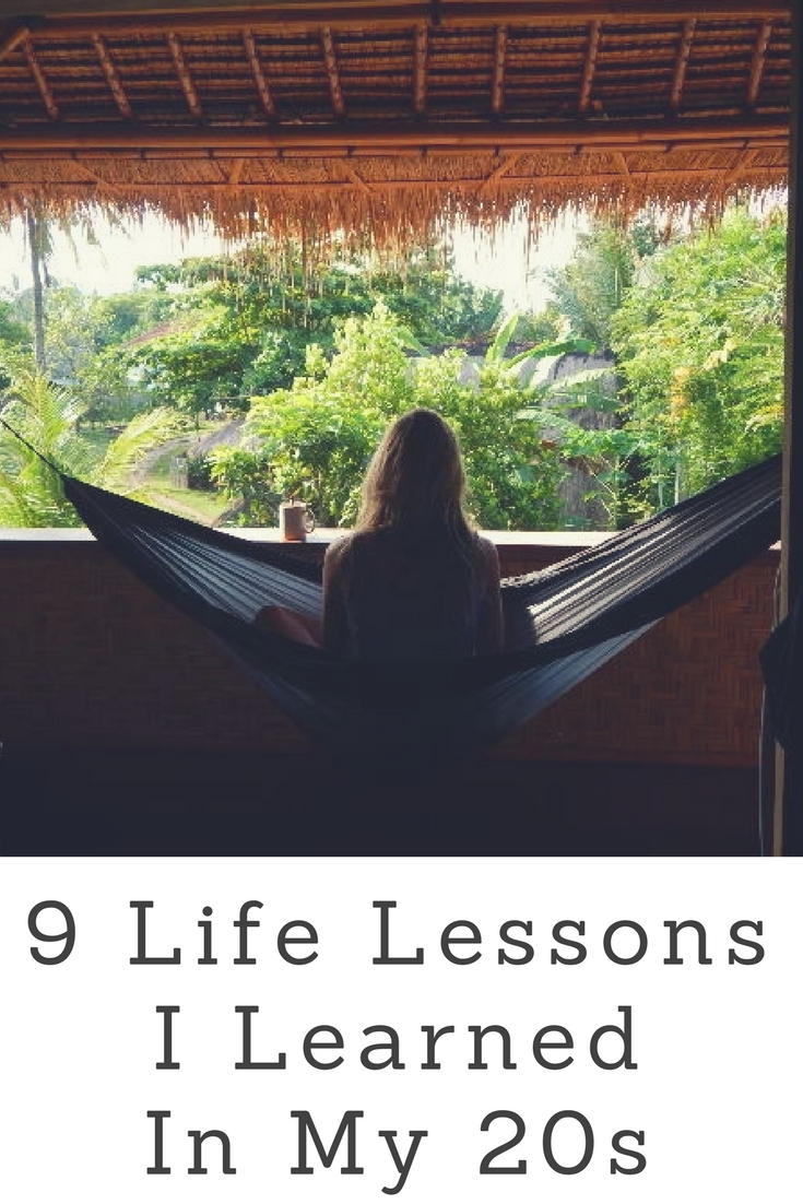 9 Life Lessons I Learned In My 20s
