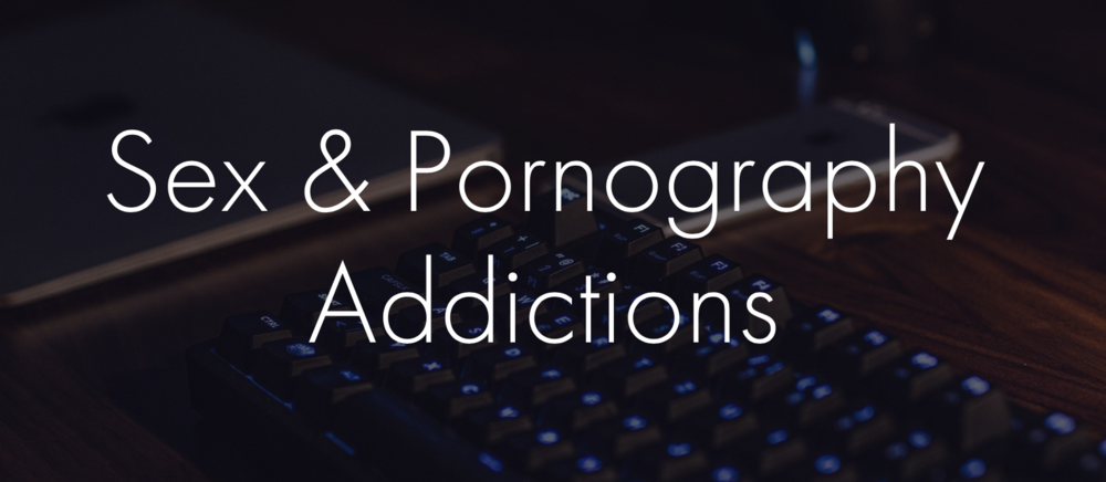 Sex & Porn Addictions