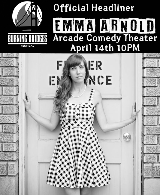 EMMA ARNOLD - #4 of 5 headliners we have no other than Emma Arnold! Emma's comedy is intelligent, personal and hilarious. Come see her Sat. April 14th 10PM at the Arcade Comedy Theater!