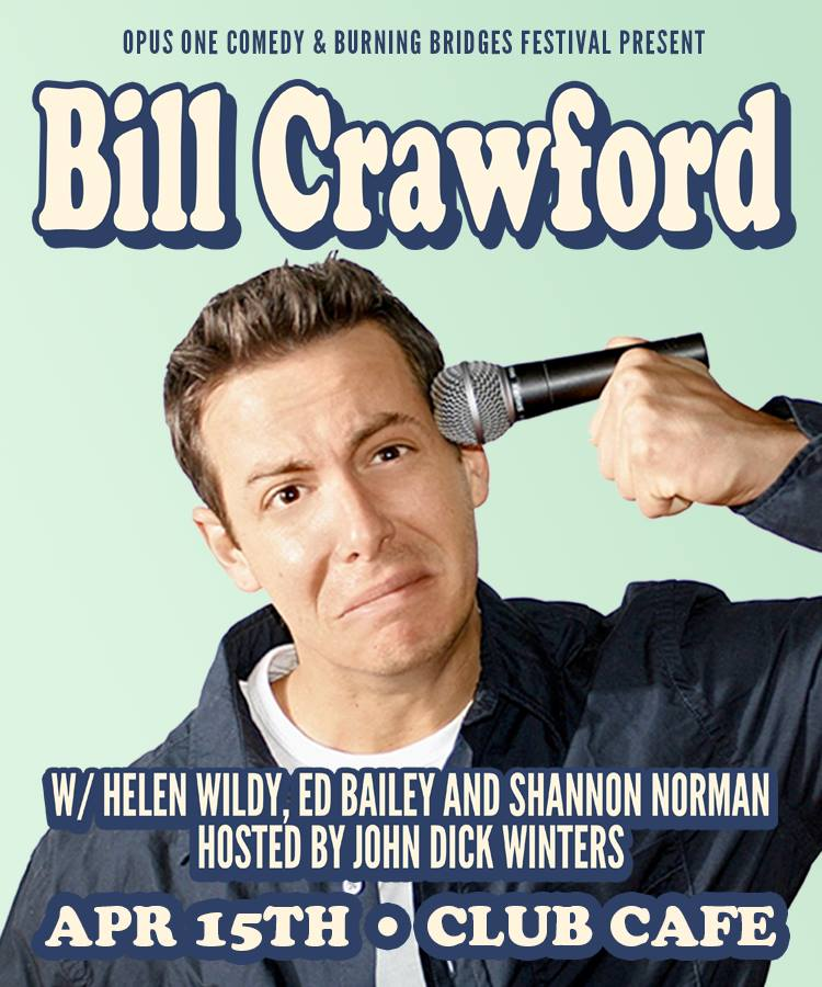 Bill Crawford - Club Cafetickets here!Sunday April 15th 8PM $15Host: John Dick Wintersed bailey, helen wildy,shannon norman