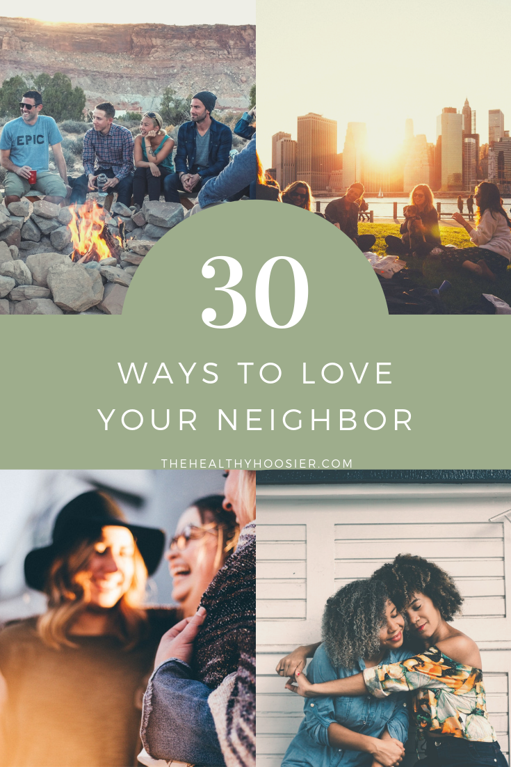 Build community and create relationships with 30 ways to love your neighbor.