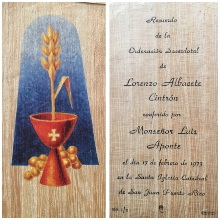 """Remembrance of the Priestly Ordination of Lorenzo Albacete Citrón, conferred by Monsignor Luis Aponte, February 17, 1973 in the Holy Church Cathedral, San Juan, Puerto Rico."" (Aponte was the Archbishop of San Juan and would be appointed a Cardinal the following month by Pope Paul VI."