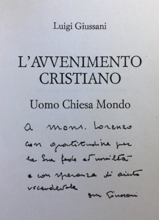 """To Monsignor Lorenzo with gratitude for his faith and humility and with hope of each other's help.""  Luigi Giussani"