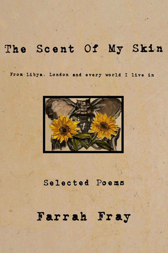 Cover of The Scent of My Skin, Selected Poems by Farrah Fray. Art by Muneat Mahfud.