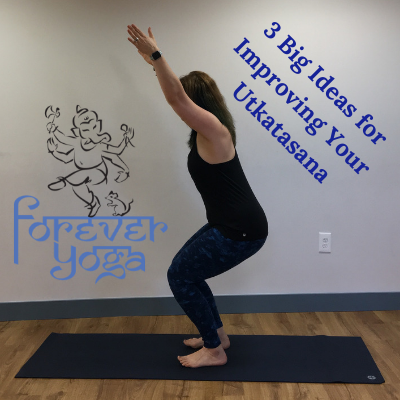 3 Big Ideas for Improving Your Utkatasana.png