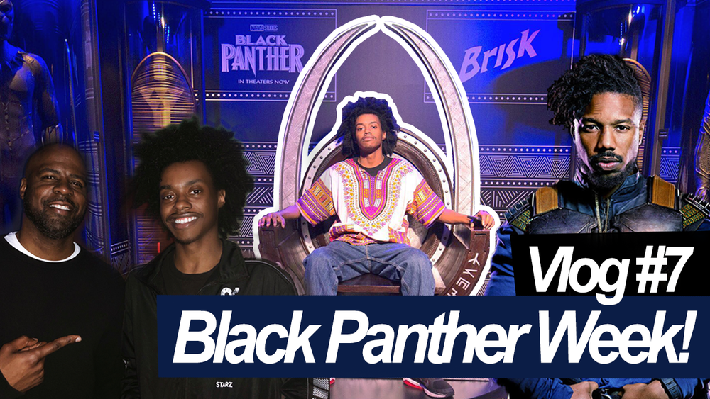 - Black Panther Week! Vlog #7