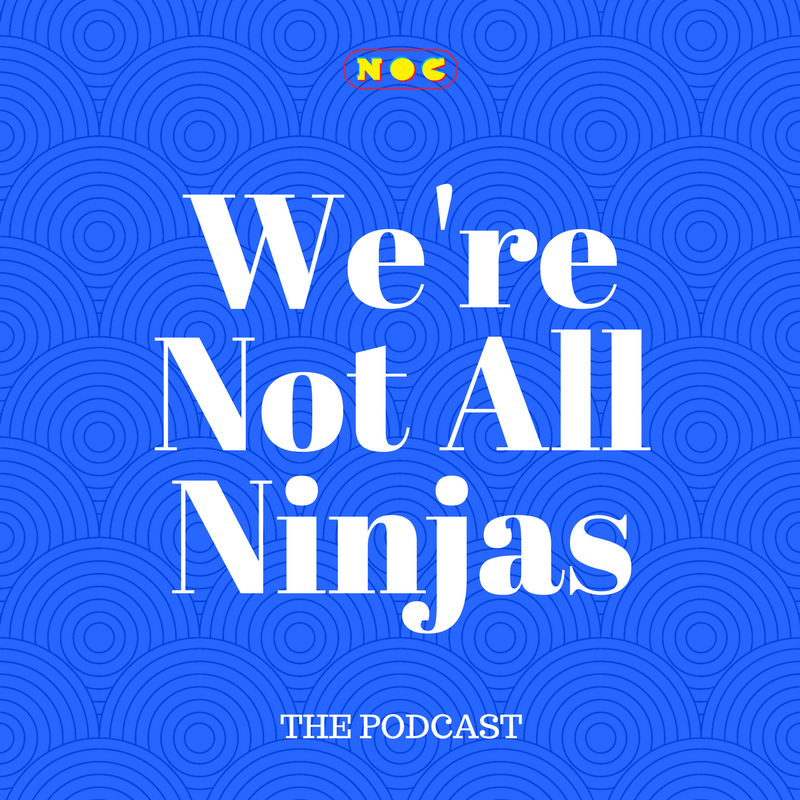 We're Not All Ninjas -