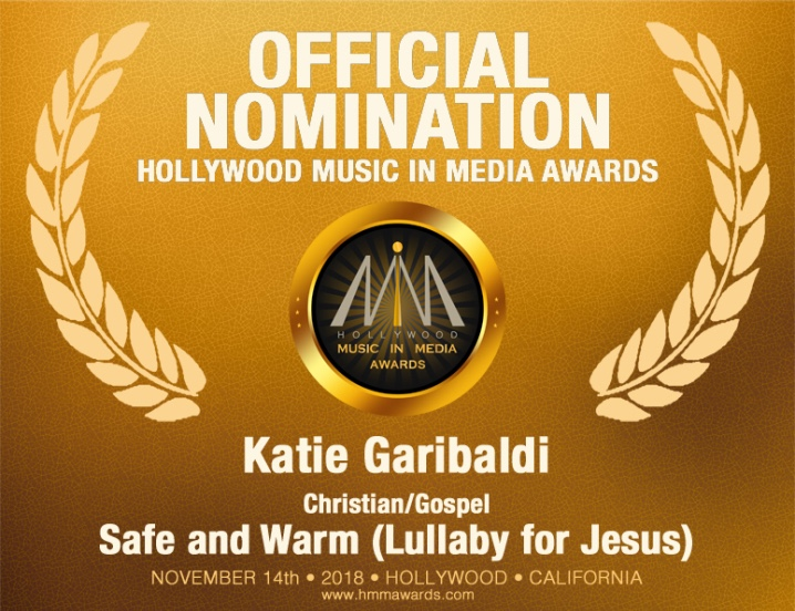 "2018 HMMA nomination for ""Safe and Warm (Lullaby for Jesus)"" - Christian/Gospel music genre (Katie Garibaldi)"