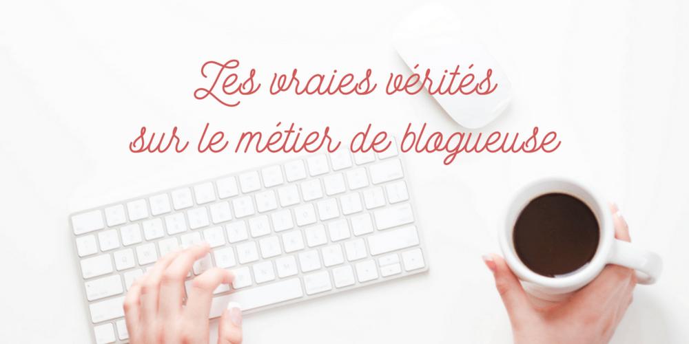 Le métier de blogueuse – les vérités