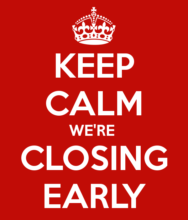 keep-calm-we-re-closing-early-2.png